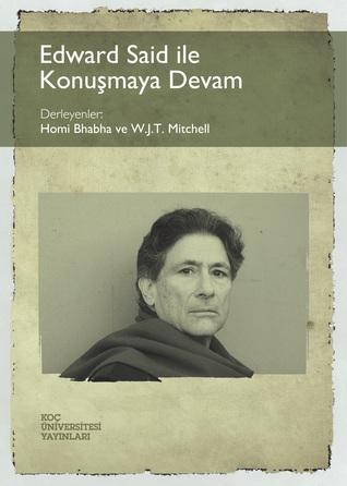 Edward Said ile Konuşmaya Devam