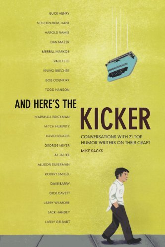 And-Here-s-the-Kicker-Conversations-with-21-Top-Humor-Writers-on-their-Craft