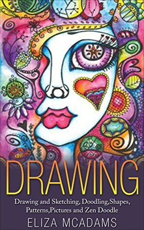 Zentangle: Guide to Drawing and Making Beautiful Patterns and Amazing Shapes for Beginners (Drawing Tutorials Book 2)