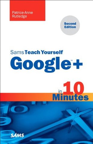 Sams Teach Yourself Google+ in 10 Minutes (2nd Edition) (Sams Teach Yourself -- Minutes)