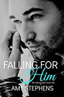Falling for Him (The Falcon Club Book 1)