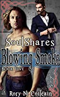 Blowing Smoke (SoulShares, #5)