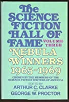 The Science Fiction Hall of Fame: Volume 3: The Nebula Winners (Science Fiction Hall of Fame, #3)