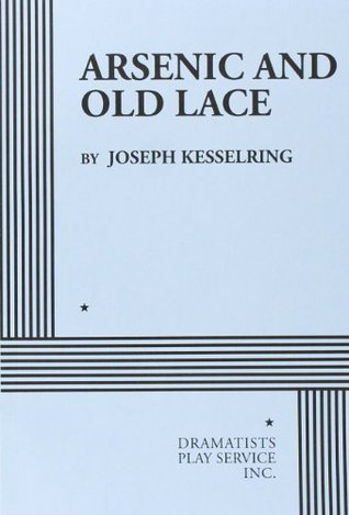 Arsenic and Old Lace - Acting Edition (Acting Edition for Theater Productions)