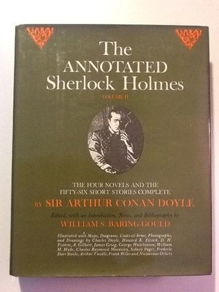 The Annotated Sherlock Holmes: The Four Novels and the Fifty-Six Short Stories Complete