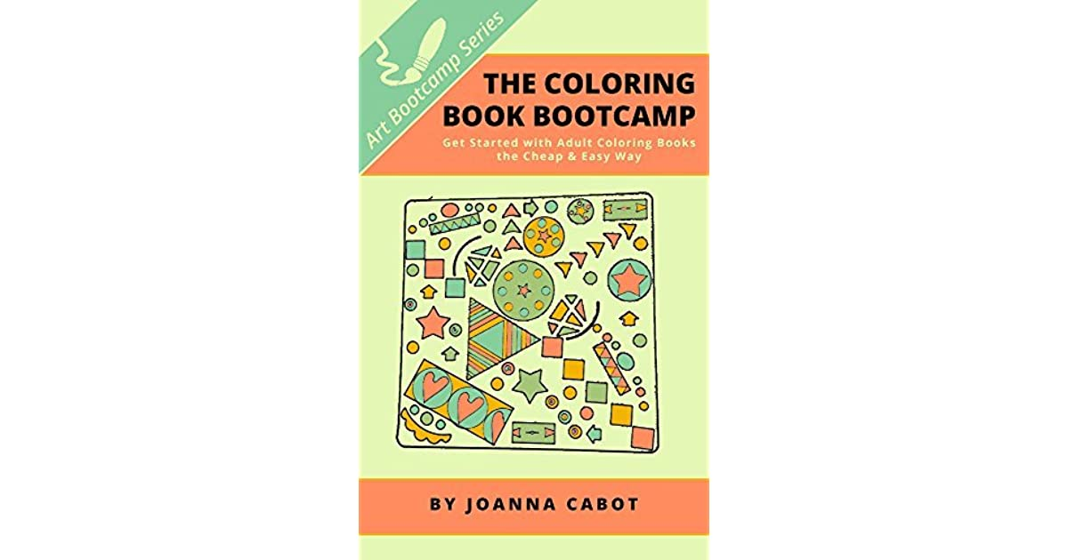 The Coloring Book Bootcamp: Get Started with Adult Coloring ...