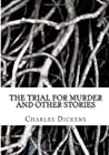 The Trial for Murder and Other Stories