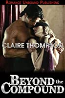 Beyond the Compound (The Compound Series Book 2)