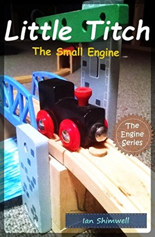Little Titch The Small Engine (The Engine Series Book 1)