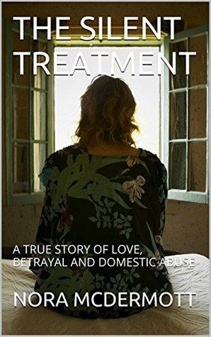 NO VISIBLE INJURIES: A TRUE STORY OF LOVE, BETRAYAL AND DOMESTIC ABUSE