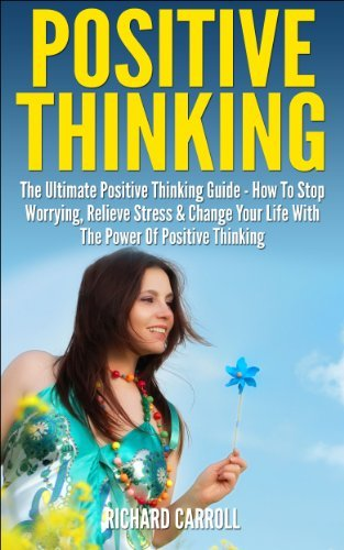 Positive Thinking How To Stop Worrying