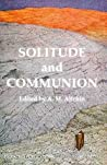 Solitude and Communion: Papers on the Hermit Life (Fairacres Publications)