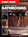 The Complete Guide to Bathrooms by Black & Decker