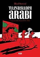 Tulevaisuuden arabi 1 : Lapsuus Lähi-idässä (1978-1984)