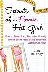 Secrets of a Former Fat Girl by Lisa Delaney