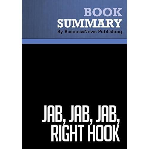 Summary Jab Jab Jab Right Hook Gary Vaynerchuk How To Tell