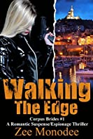 Walking the Edge (Corpus Brides #1)