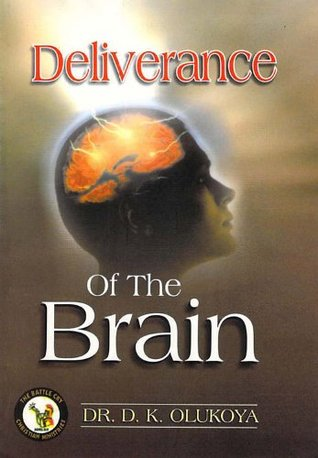 The Deliverance of the Brain by D K  Olukoya