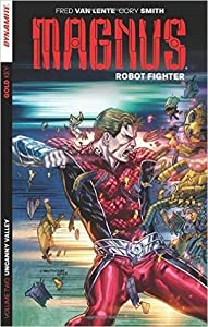 Magnus: Robot Fighter Volume 2: Uncanny Valley