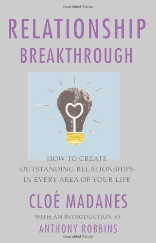 Relationship Breakthrough How to Create Outstanding Relationships in Every Area of Your Life