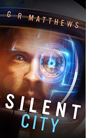 Silent City by G.R. Matthews