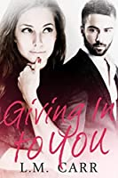 Giving in to You (The Giving Trilogy #1)