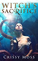 Witch's Sacrifice (Witch's Trilogy, #1)