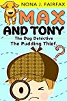 The Pudding Thief (Max and Tony The Dog Detective Book 1)