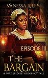 The Bargain 3 (A Port Elizabeth Regency Tale #3)