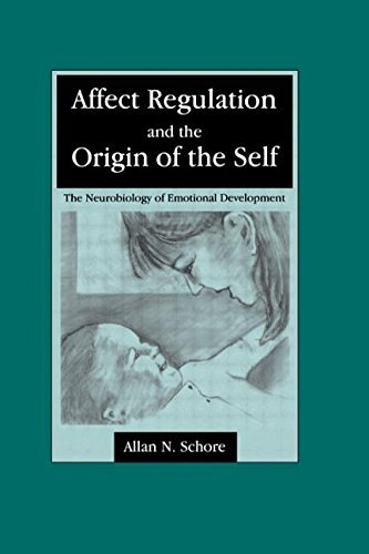 Affect Regulation and the Origin of the Self The Neurobiology of Emotional Development