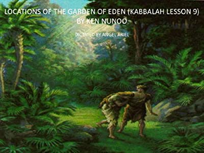 LOCATIONS OF THE GARDEN OF EDEN (KABBALAH LESSON 9)
