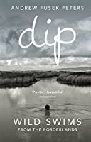 Dip: Wild Swims from the Borderlands