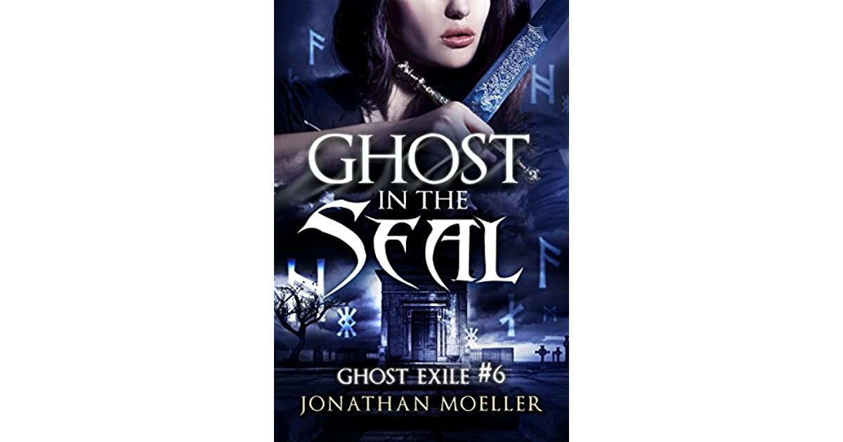 Ghost In The Seal Ghost Exile 6 By Jonathan Moeller