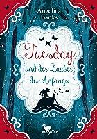 Tuesday und der Zauber des Anfangs