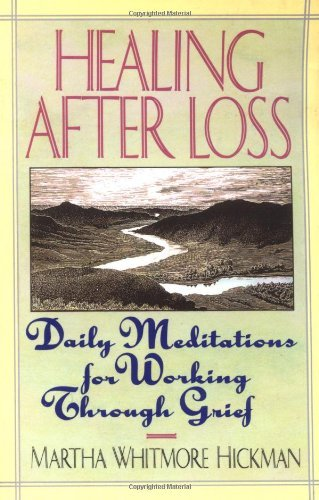 Healing After Loss- Daily Meditations For Working Through Grief