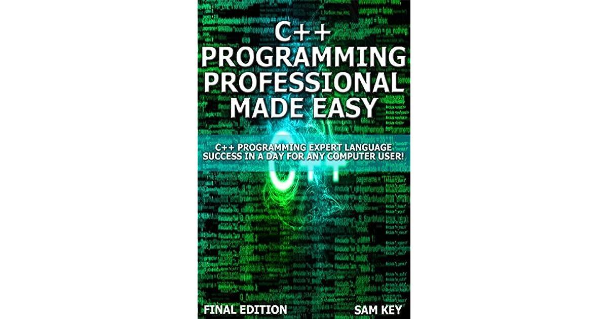 C++ Programming Professional Made Easy: Expert C++ Programming