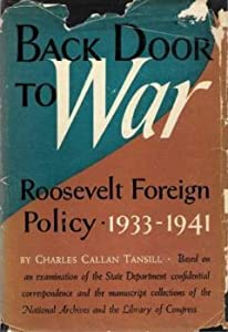 Back Door to War, The Roosevelt Foreign Policy, 1933 - 1941