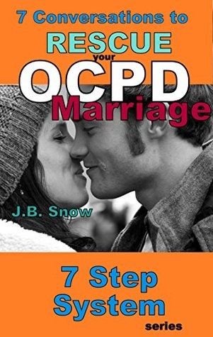 7 Conversations to rescue your OCPD marriage: 7 Step System series: Audiobook Included (Transcend Mediocrity)