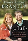 Called for Life: How Loving Our Neighbor Led Us into the Heart of the Ebola Epidemic