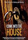 Come into the House: Tales of secrets, history and mystery