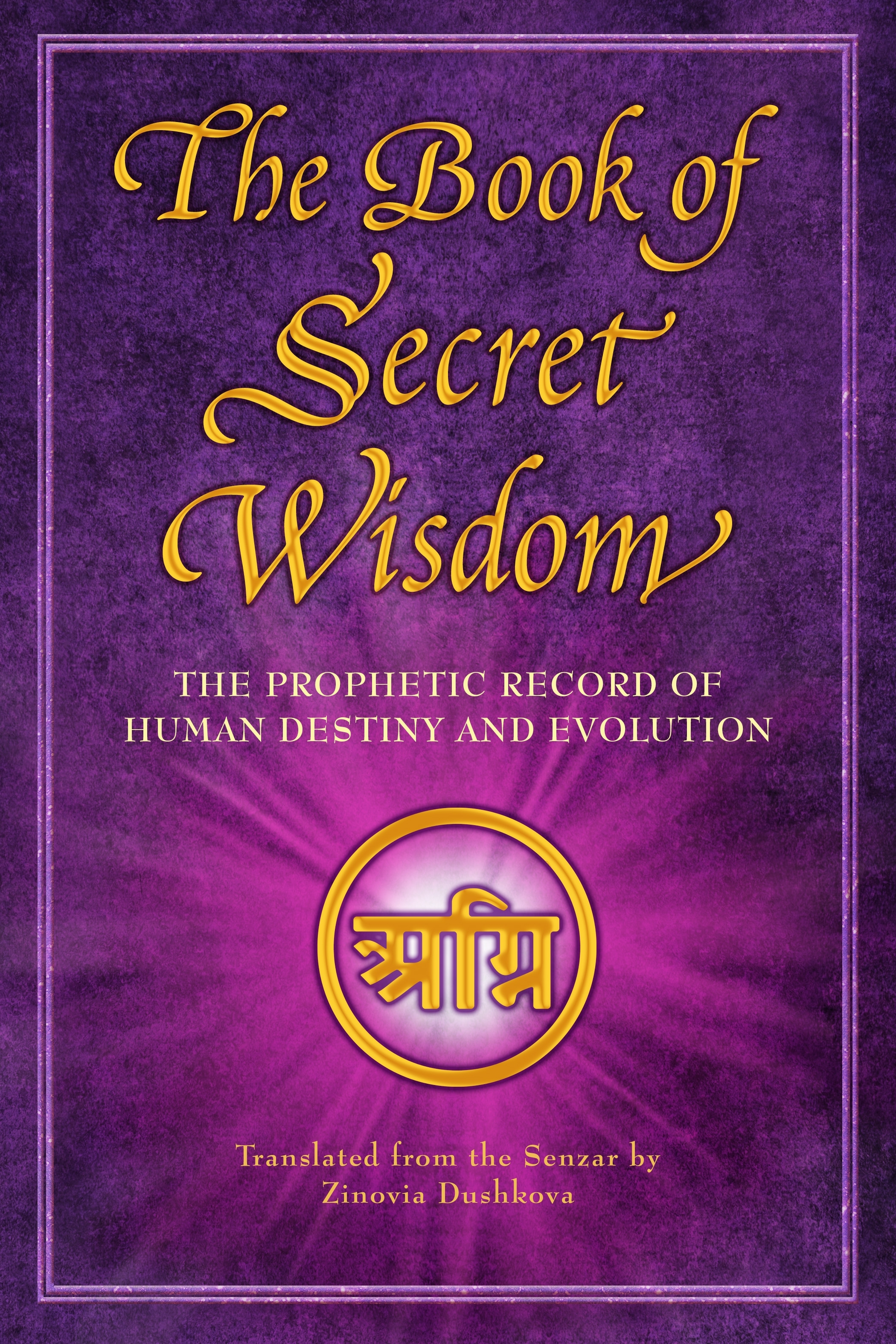The Book of Secret Wisdom - The Prophetic Record of Human Destiny and Evolution ( PDFDrive
