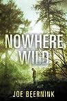 Nowhere Wild by Joe Beernink