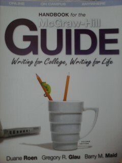 The Handbook for the McGraw Hill Guide: Writing for College, Writing for Life