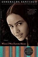 When I Was Puerto Rican: A Memoir