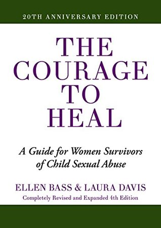 The Courage to Heal: A Guide for Women Survivors of Child