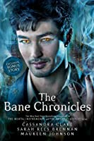 The Bane Chronicles (The Bane Chronicles, #1-11)