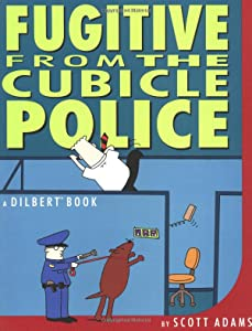 Fugitive from the Cubicle Police (Dilbert #8)