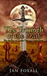 The Triumph of the Dark (The Shadow of Avalon Trilogy, #3)