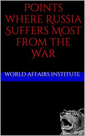 Points where Russia Suffers Most from the War (Advocate of Peace Book 11)