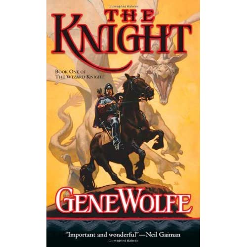The Knight (The Wizard Knight #1) by Gene Wolfe